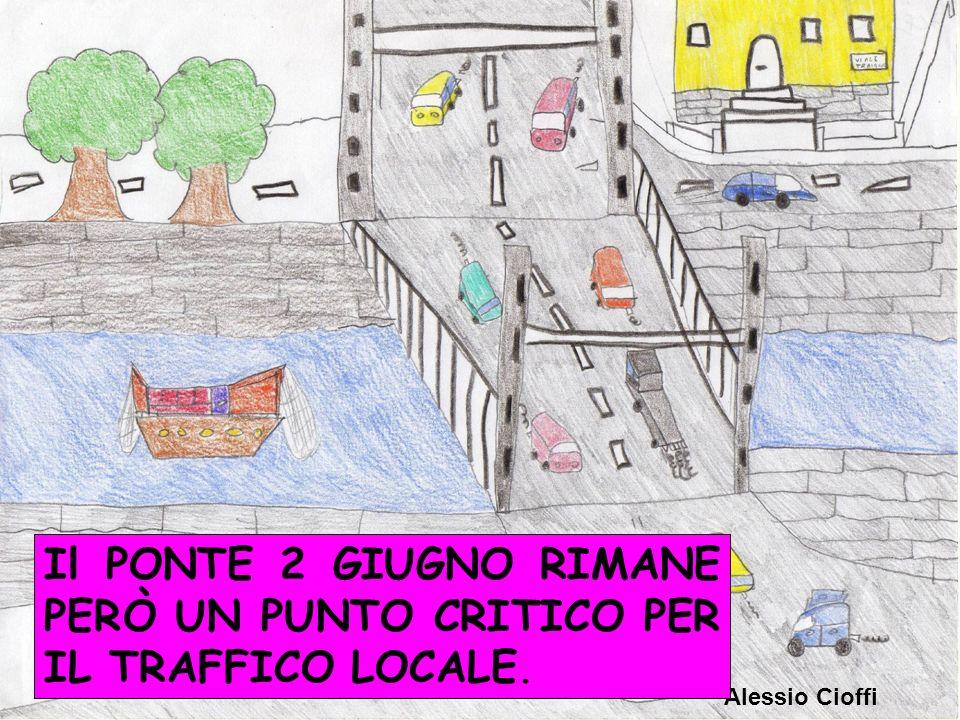 Il PONTE 2 GIUGNO RIMANE PERÒ UN PUNTO CRITICO PER IL TRAFFICO LOCALE.