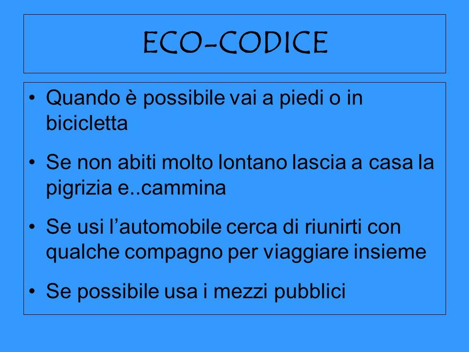 ECO-CODICE Quando è possibile vai a piedi o in bicicletta