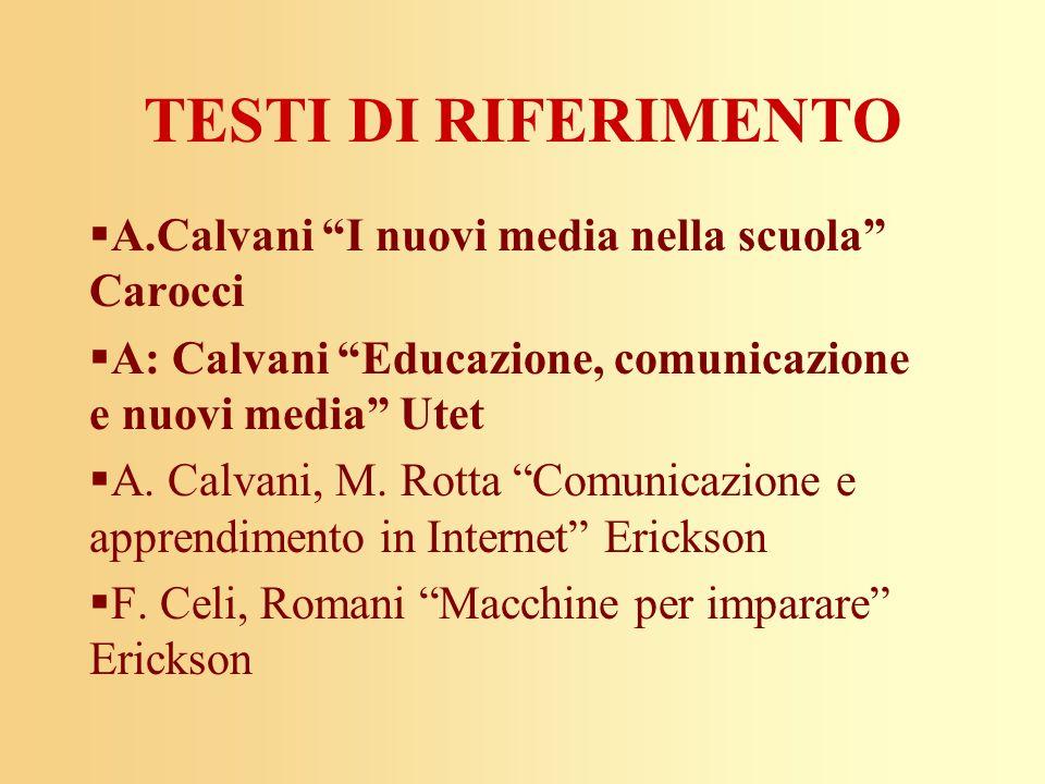TESTI DI RIFERIMENTO A.Calvani I nuovi media nella scuola Carocci