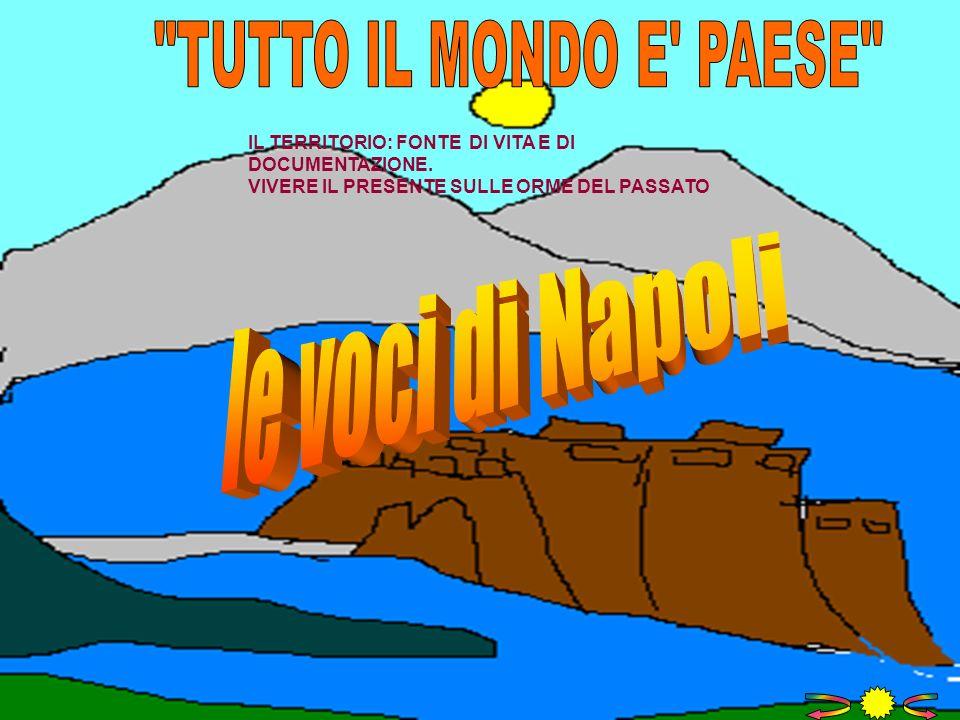 TUTTO IL MONDO E PAESE le voci di Napoli