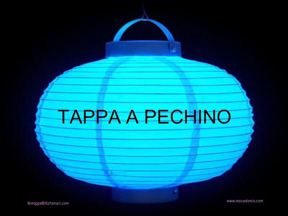 TAPPA A PECHINO www.macedonio.com Rinopps@Katamail.com