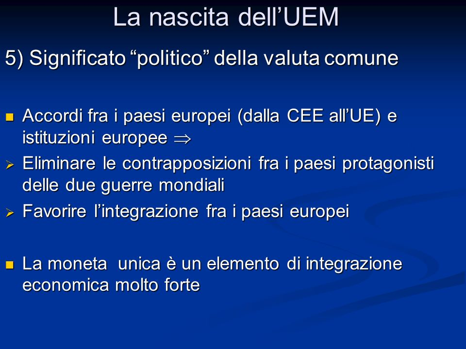 La nascita dell'UEM 5) Significato politico della valuta comune