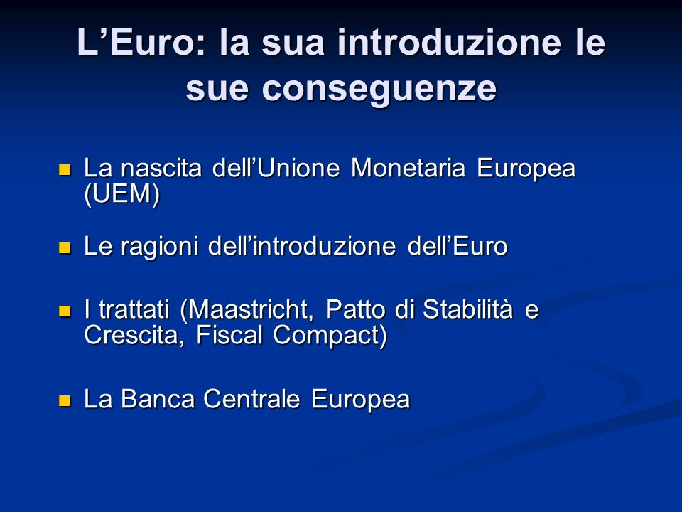 L'Euro: la sua introduzione le sue conseguenze