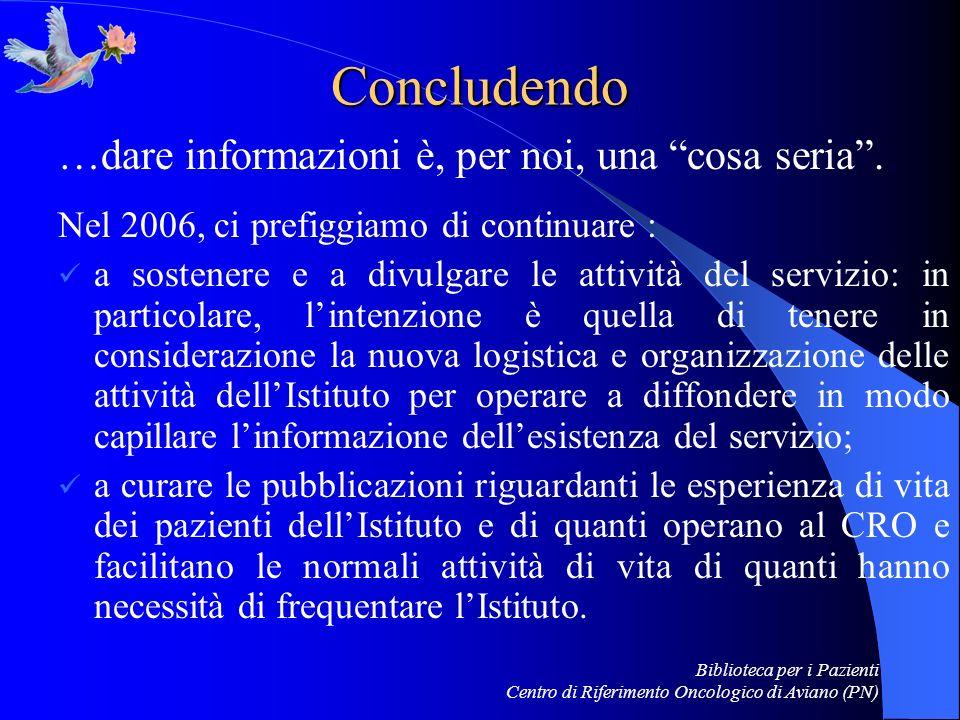 Concludendo …dare informazioni è, per noi, una cosa seria .