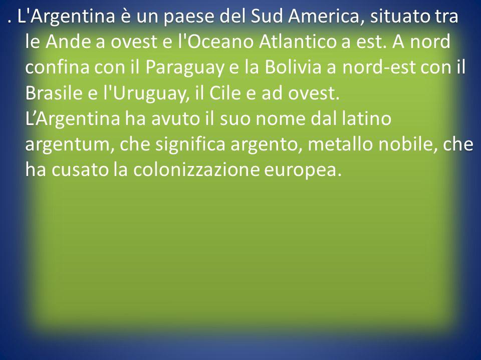 L Argentina è un paese del Sud America, situato tra le Ande a ovest e l Oceano Atlantico a est.