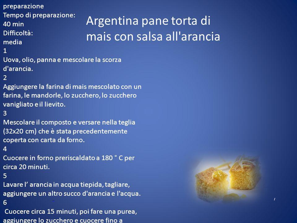 Argentina pane torta di mais con salsa all arancia