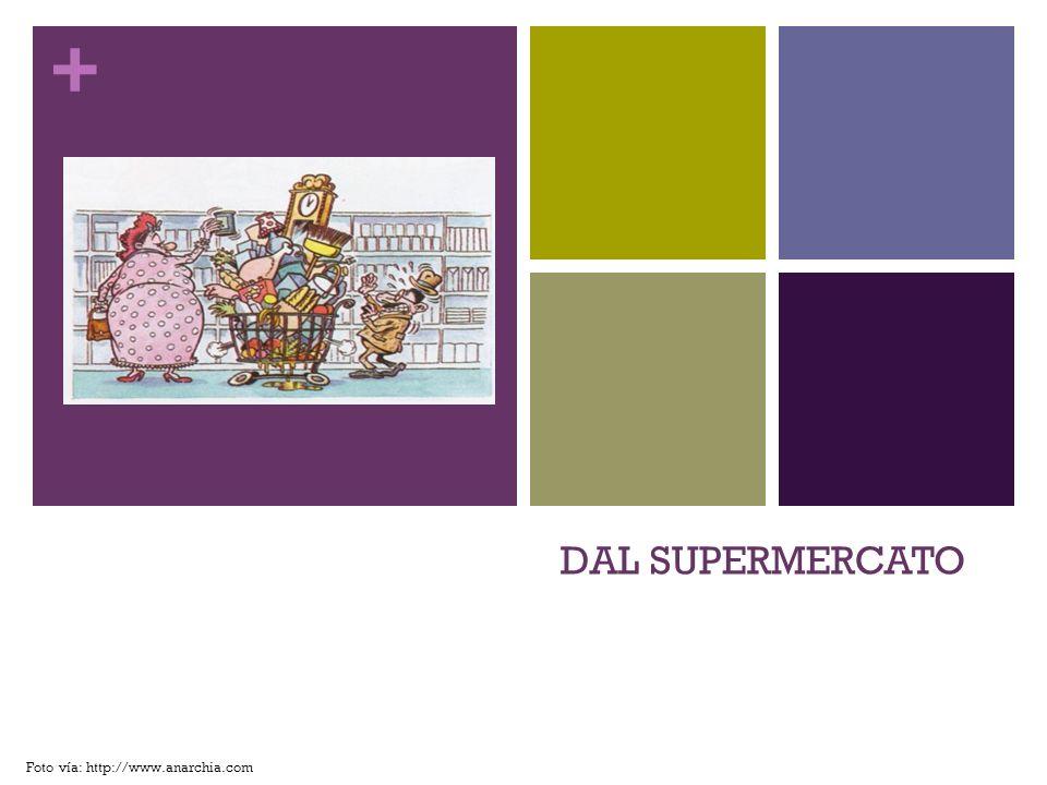 DAL SUPERMERCATO Foto vía: http://www.anarchia.com