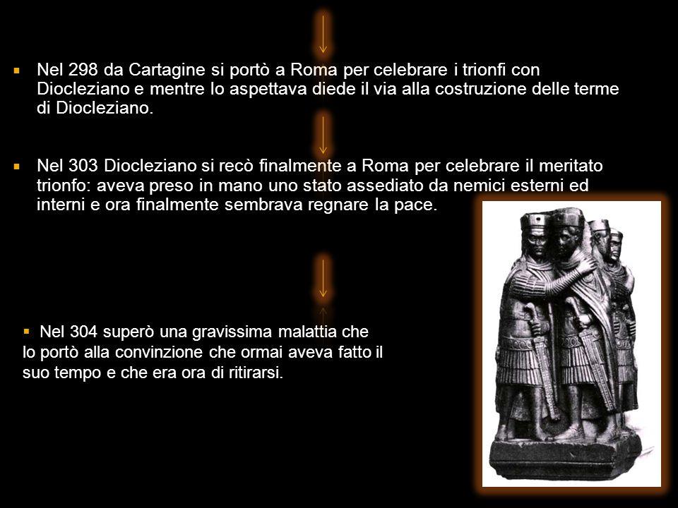 Nel 298 da Cartagine si portò a Roma per celebrare i trionfi con Diocleziano e mentre lo aspettava diede il via alla costruzione delle terme di Diocleziano.