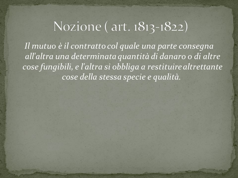 Nozione ( art. 1813-1822)