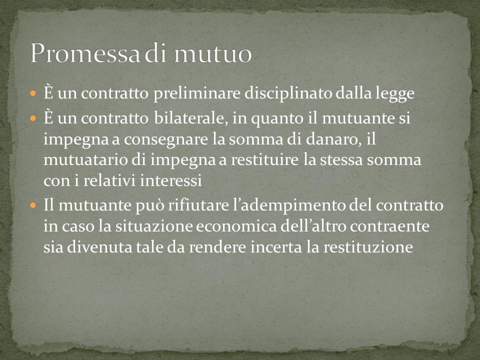 Promessa di mutuo È un contratto preliminare disciplinato dalla legge