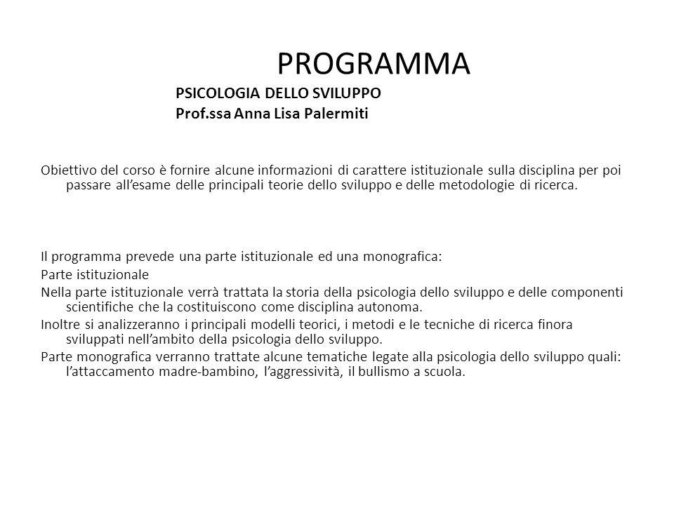 PROGRAMMA Prof.ssa Anna Lisa Palermiti PSICOLOGIA DELLO SVILUPPO