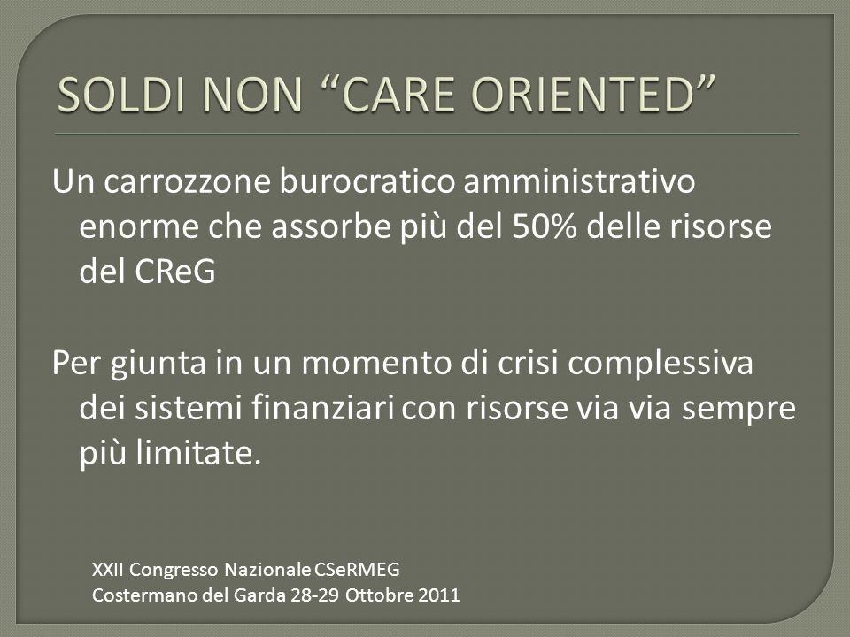 SOLDI NON CARE ORIENTED
