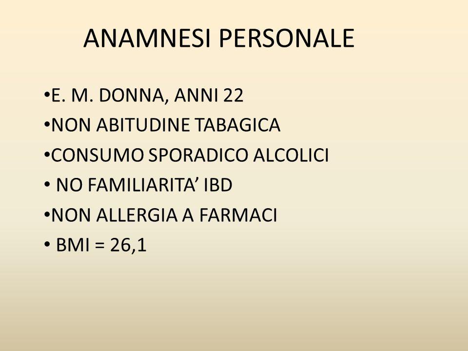ANAMNESI PERSONALE E. M. DONNA, ANNI 22 NON ABITUDINE TABAGICA