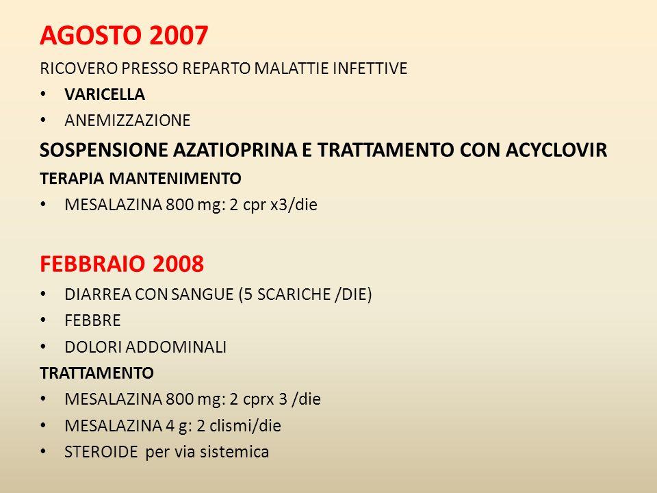 AGOSTO 2007 RICOVERO PRESSO REPARTO MALATTIE INFETTIVE. VARICELLA. ANEMIZZAZIONE. SOSPENSIONE AZATIOPRINA E TRATTAMENTO CON ACYCLOVIR.