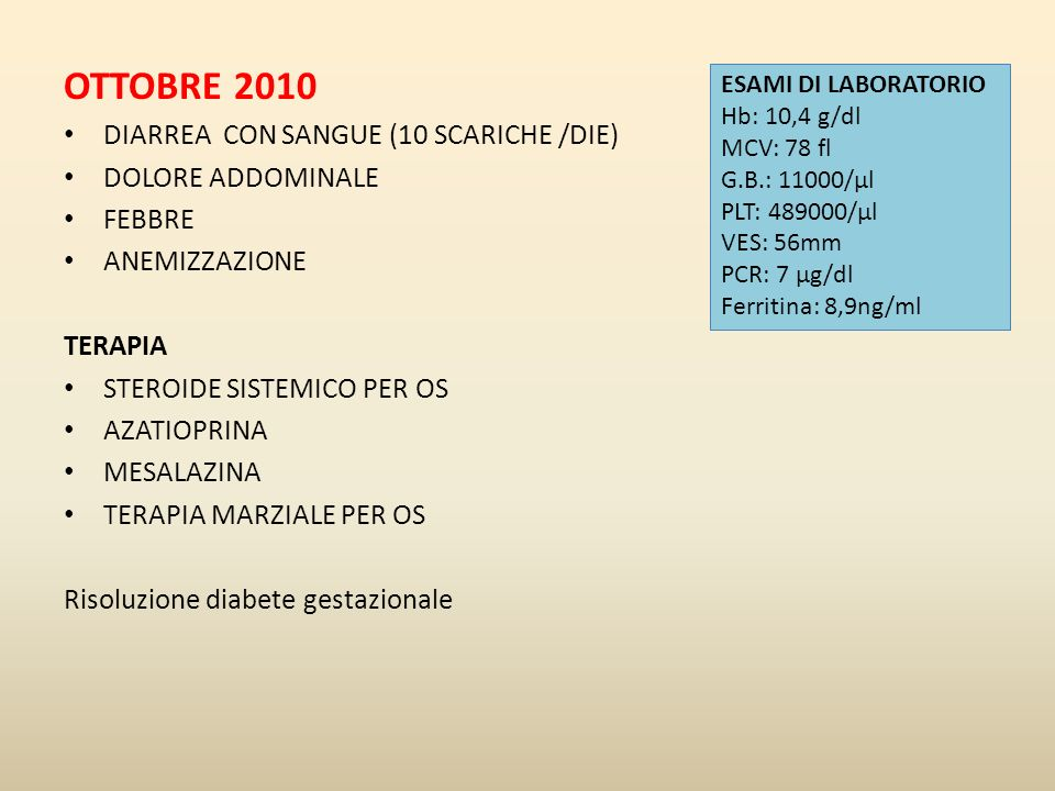 OTTOBRE 2010 DIARREA CON SANGUE (10 SCARICHE /DIE) DOLORE ADDOMINALE