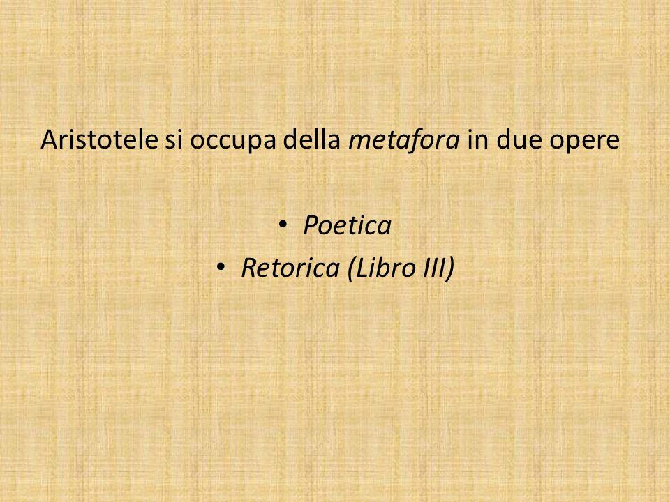 Aristotele si occupa della metafora in due opere