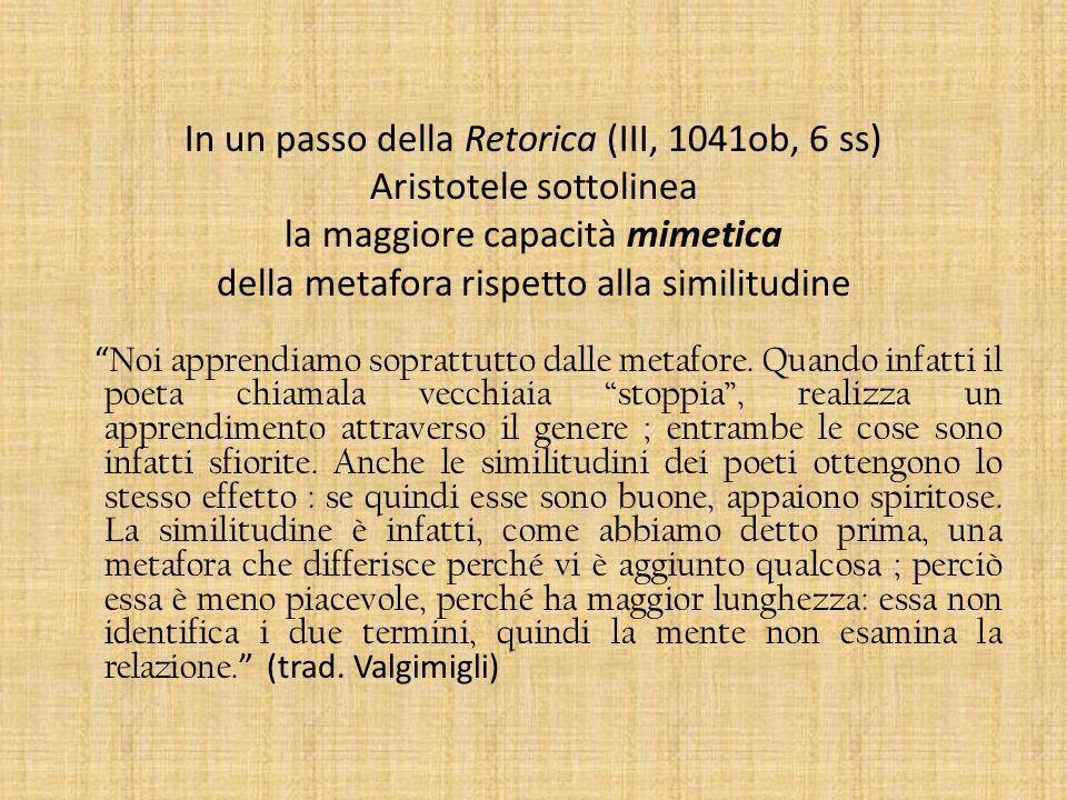 In un passo della Retorica (III, 1041ob, 6 ss) Aristotele sottolinea