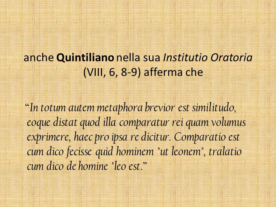 anche Quintiliano nella sua Institutio Oratoria (VIII, 6, 8-9) afferma che