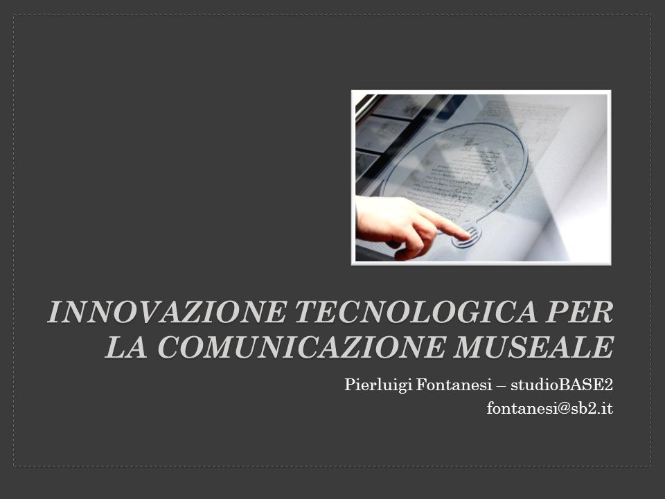 Innovazione tecnologica per la comunicazione museale