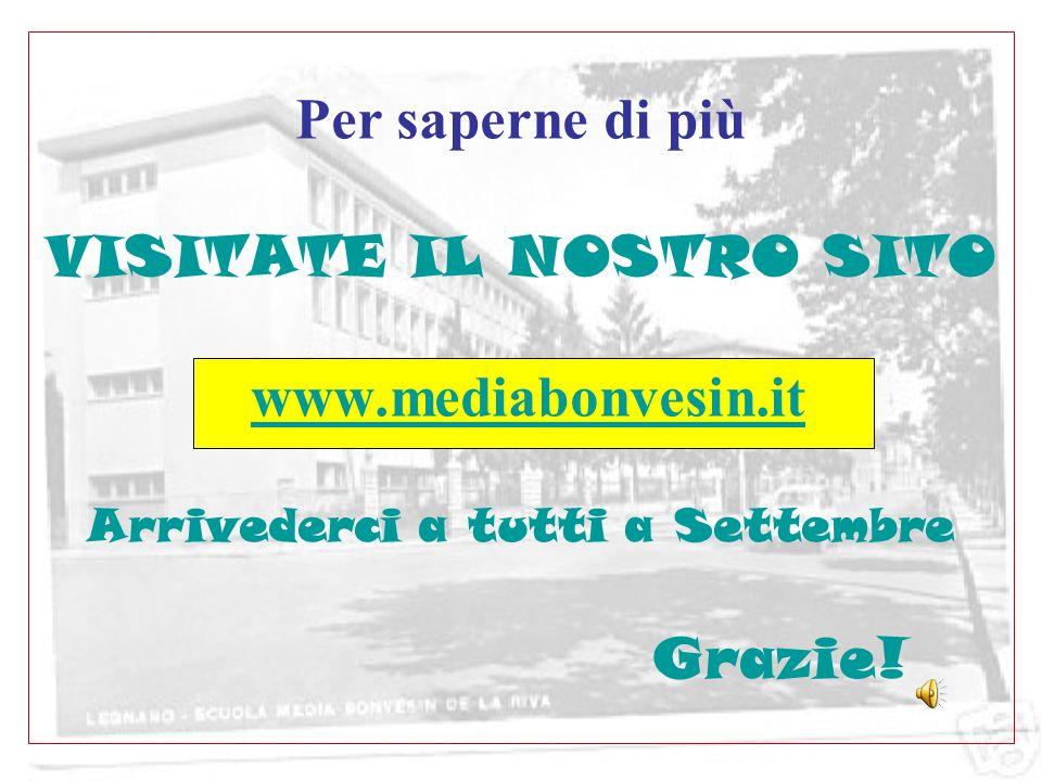 Per saperne di più VISITATE IL NOSTRO SITO www. mediabonvesin