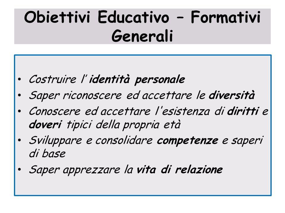 Obiettivi Educativo – Formativi Generali