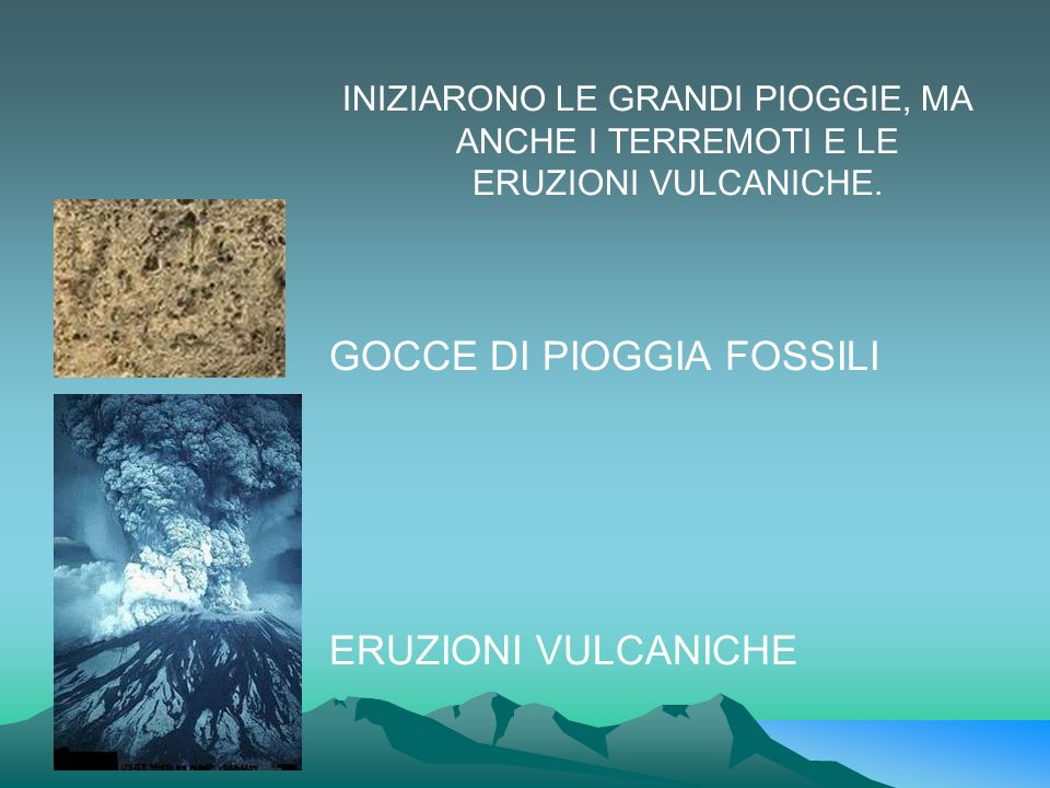 GOCCE DI PIOGGIA FOSSILI