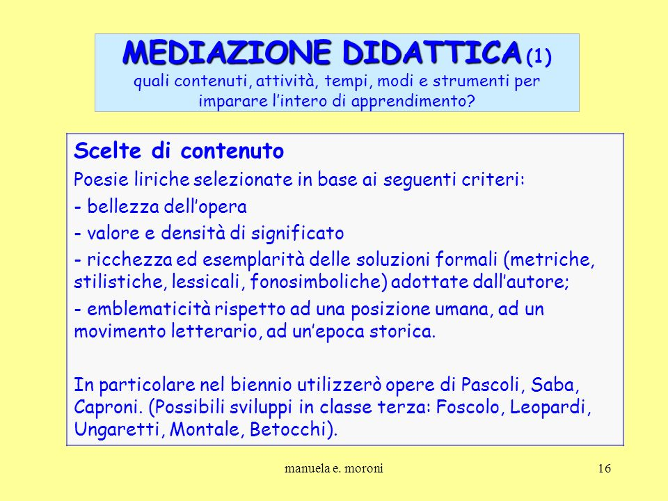 MEDIAZIONE DIDATTICA (1) quali contenuti, attività, tempi, modi e strumenti per imparare l'intero di apprendimento