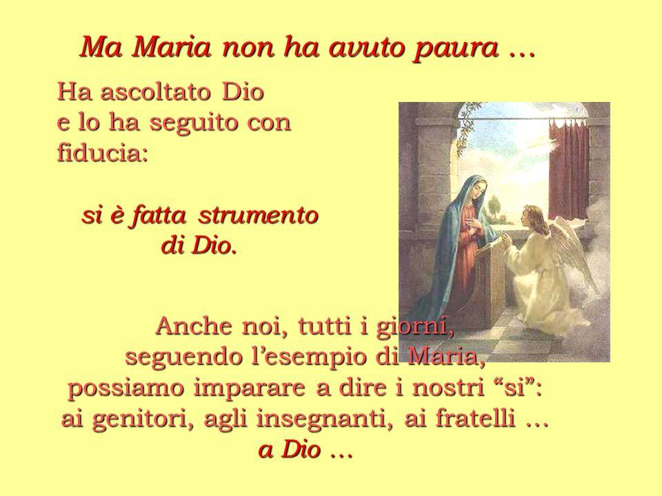 Ma Maria non ha avuto paura …