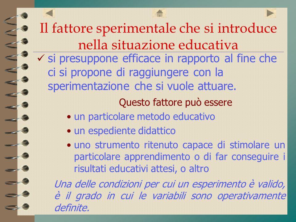 Il fattore sperimentale che si introduce nella situazione educativa