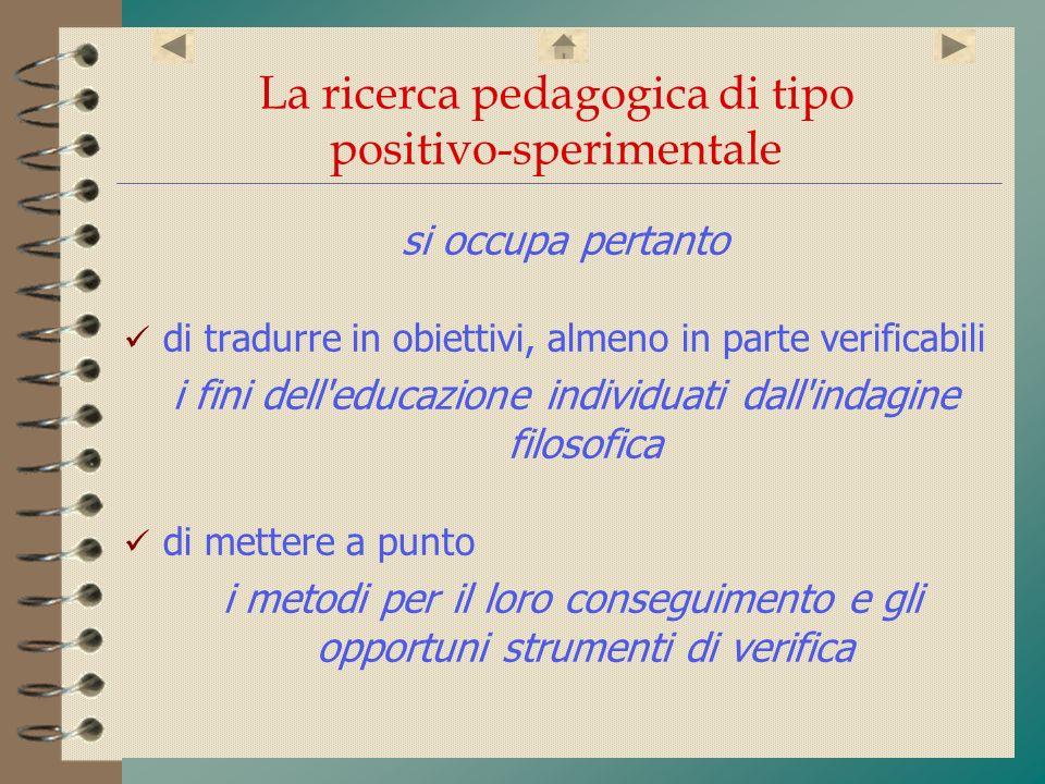 La ricerca pedagogica di tipo positivo-sperimentale