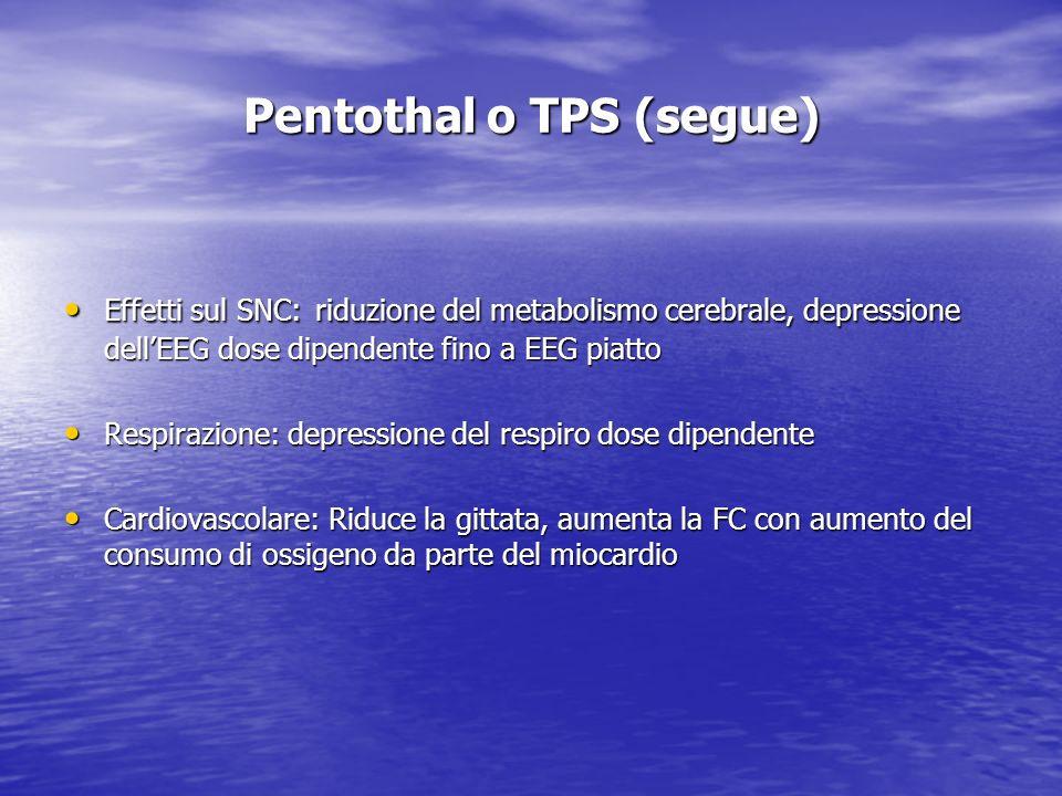 Pentothal o TPS (segue)