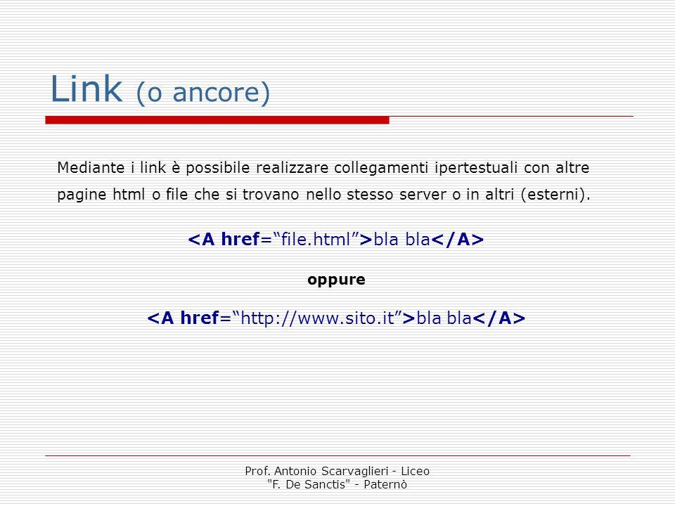 Link (o ancore) <A href= file.html >bla bla</A>