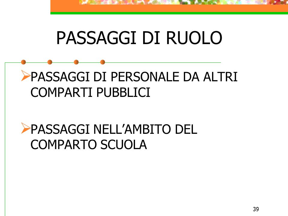 PASSAGGI DI RUOLO PASSAGGI DI PERSONALE DA ALTRI COMPARTI PUBBLICI
