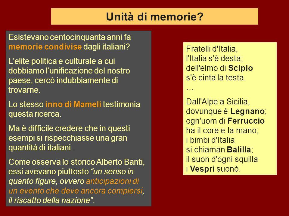 Unità di memorie Esistevano centocinquanta anni fa memorie condivise dagli italiani