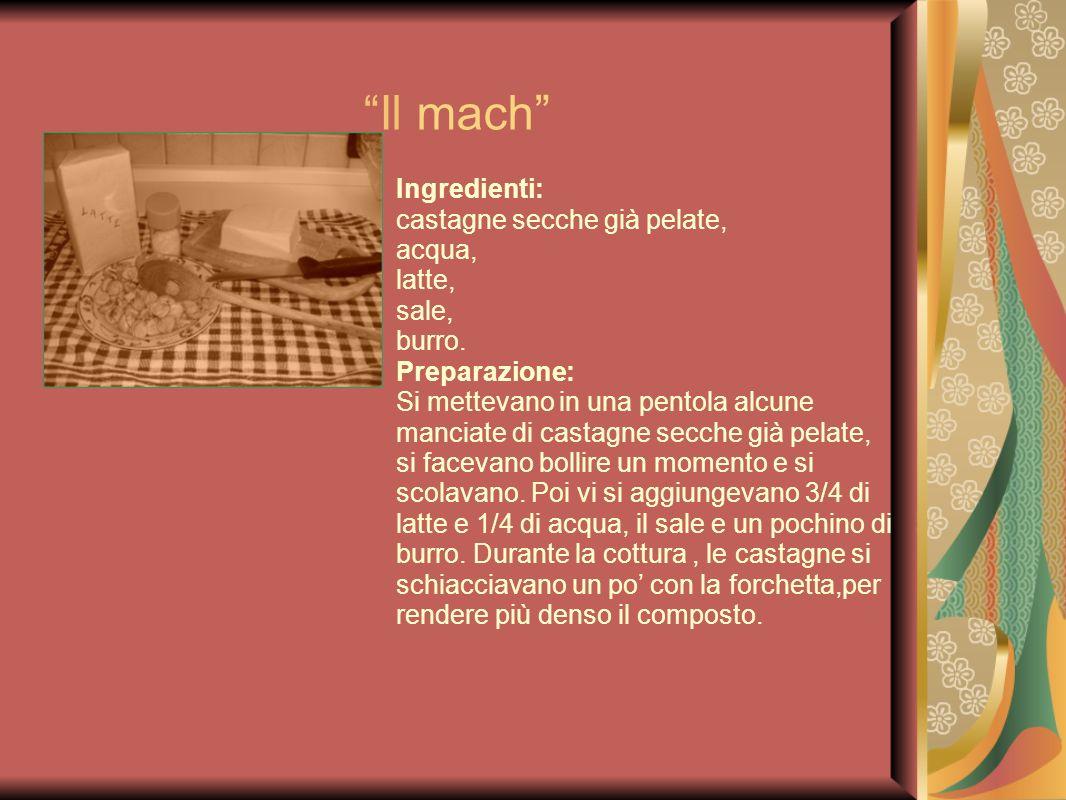 Il mach Ingredienti: castagne secche già pelate, acqua, latte, sale,