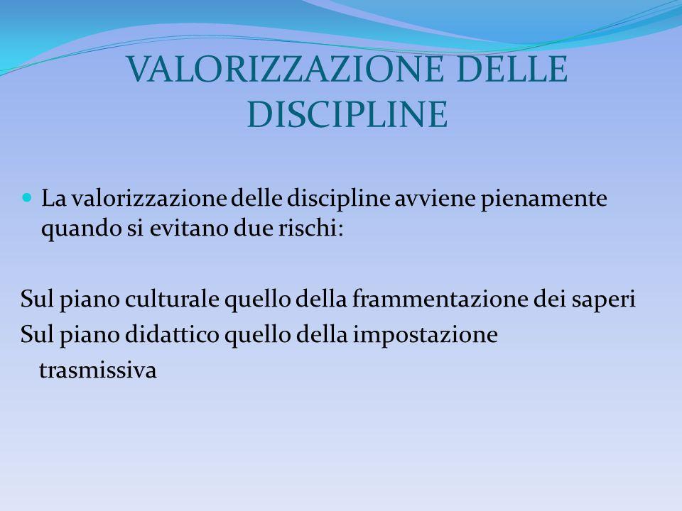 VALORIZZAZIONE DELLE DISCIPLINE