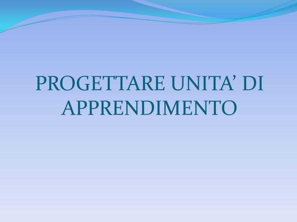 PROGETTARE UNITA' DI APPRENDIMENTO