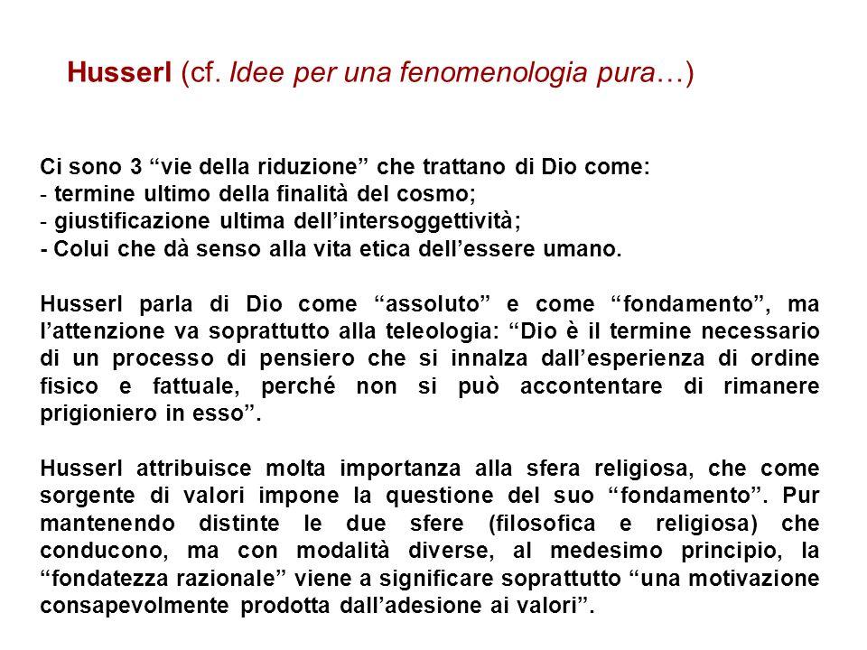 Husserl (cf. Idee per una fenomenologia pura…)