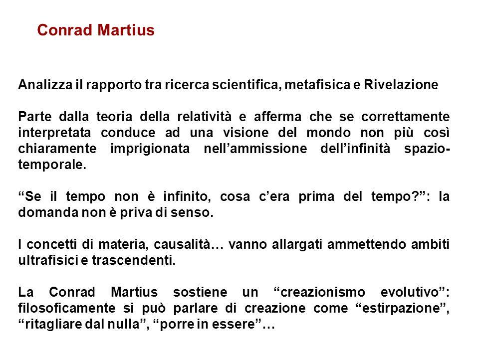 Conrad Martius Analizza il rapporto tra ricerca scientifica, metafisica e Rivelazione.