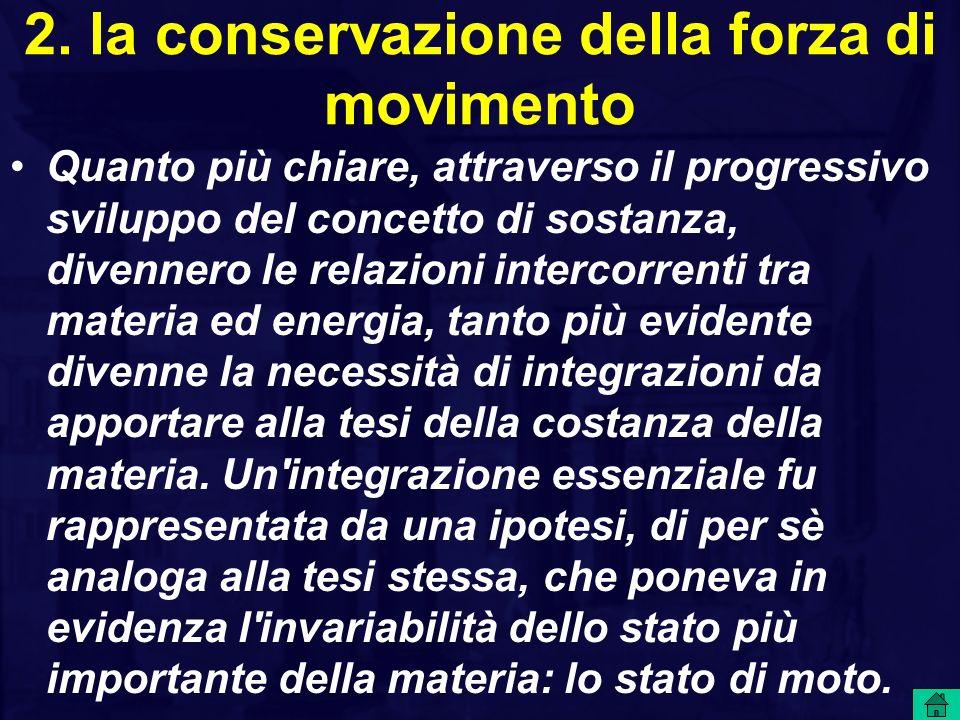 2. la conservazione della forza di movimento