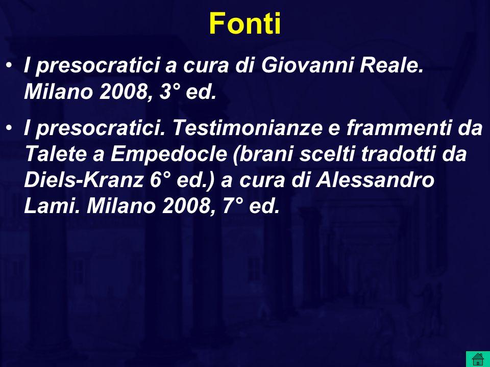 Fonti I presocratici a cura di Giovanni Reale. Milano 2008, 3° ed.