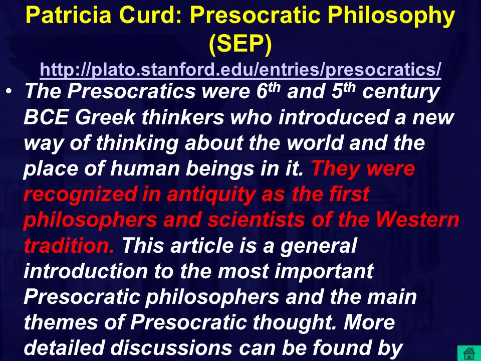 Patricia Curd: Presocratic Philosophy (SEP) http://plato. stanford