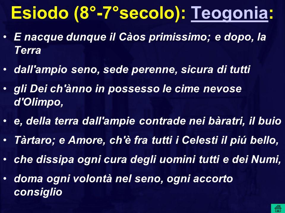 Esiodo (8°-7°secolo): Teogonia:
