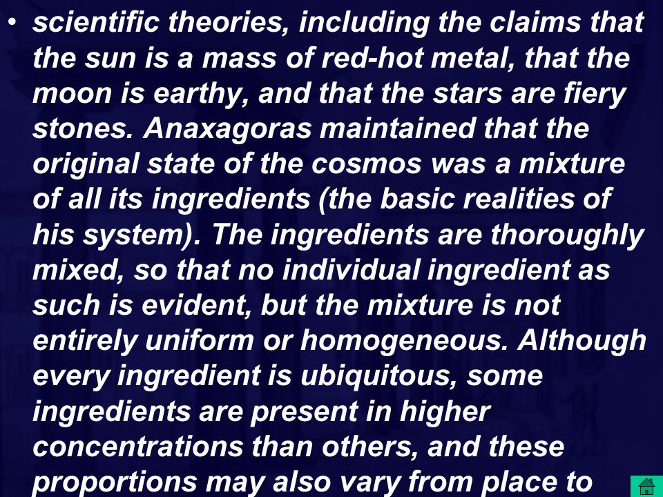 scientific theories, including the claims that the sun is a mass of red-hot metal, that the moon is earthy, and that the stars are fiery stones.