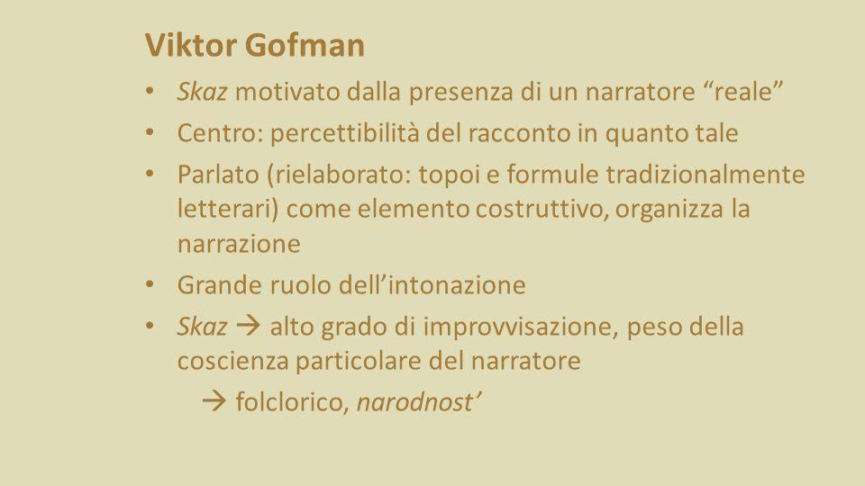 Viktor Gofman Skaz motivato dalla presenza di un narratore reale