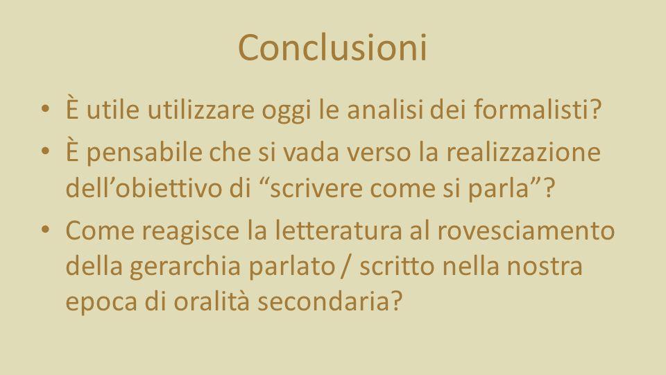 Conclusioni È utile utilizzare oggi le analisi dei formalisti