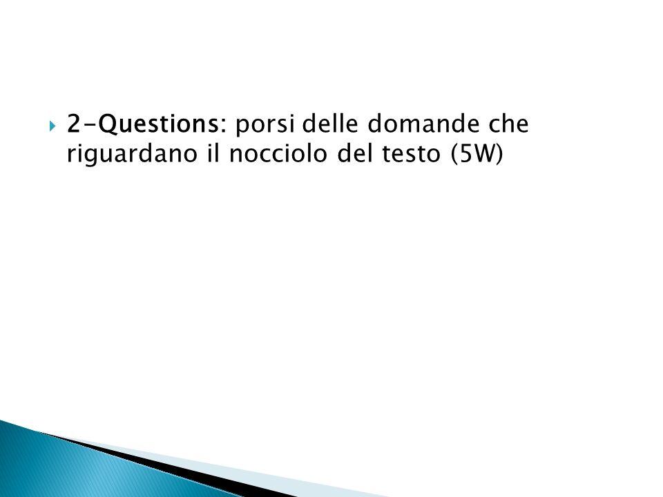 2-Questions: porsi delle domande che riguardano il nocciolo del testo (5W)