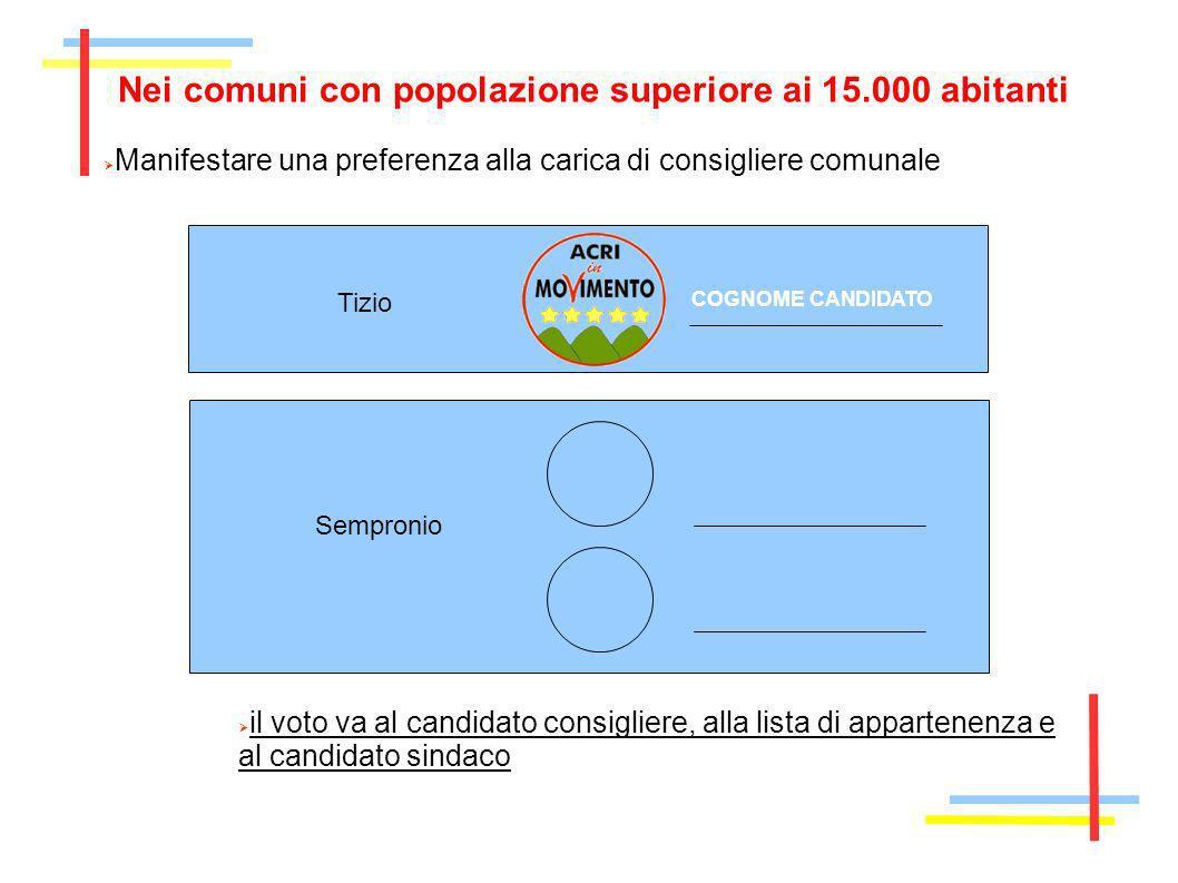 Nei comuni con popolazione superiore ai 15.000 abitanti