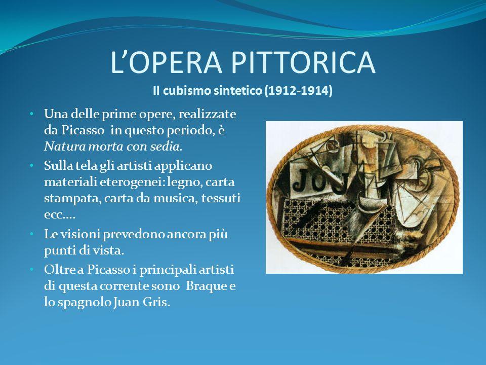 L'OPERA PITTORICA Il cubismo sintetico (1912-1914)