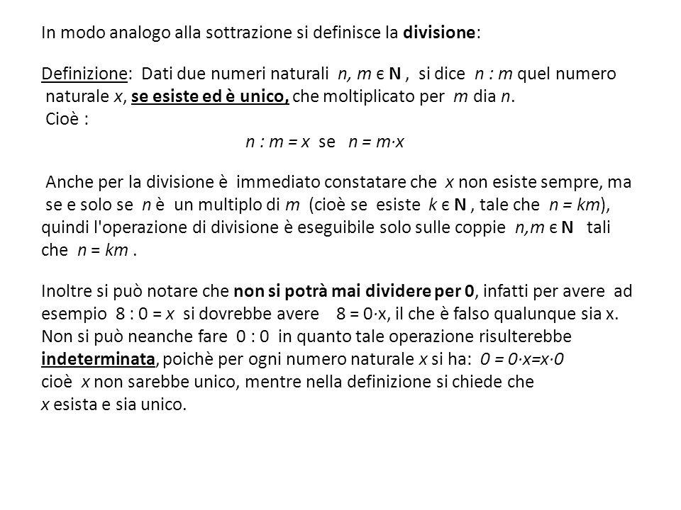In modo analogo alla sottrazione si definisce la divisione: